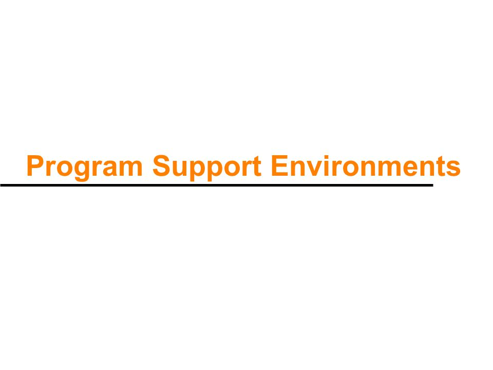 Program Support Environments