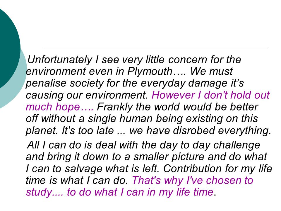 Unfortunately I see very little concern for the environment even in Plymouth….