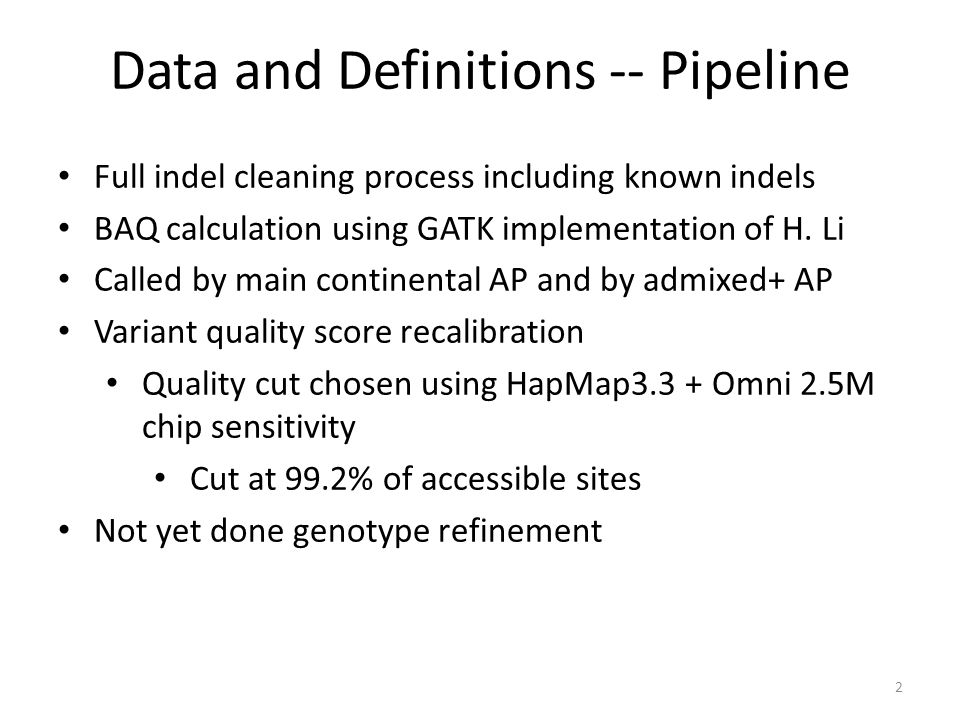 Data and Definitions -- Pipeline 2 Full indel cleaning process including known indels BAQ calculation using GATK implementation of H.
