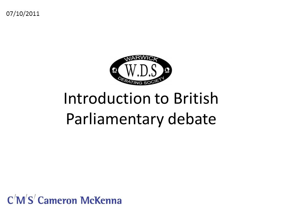 Introduction to British Parliamentary debate 07/10/2011