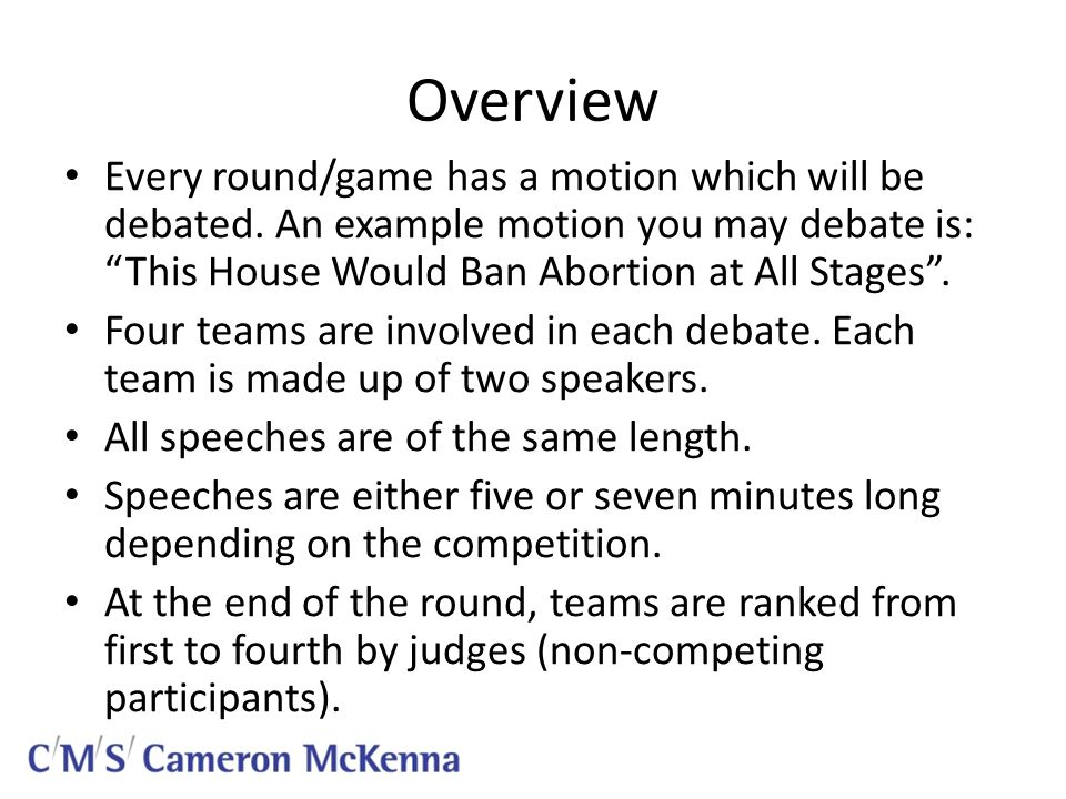 Overview Every round/game has a motion which will be debated.