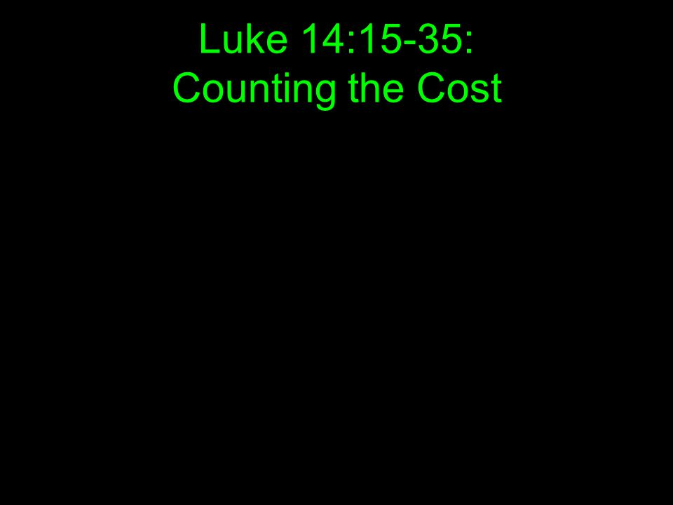 Luke 14:15-35: Counting the Cost