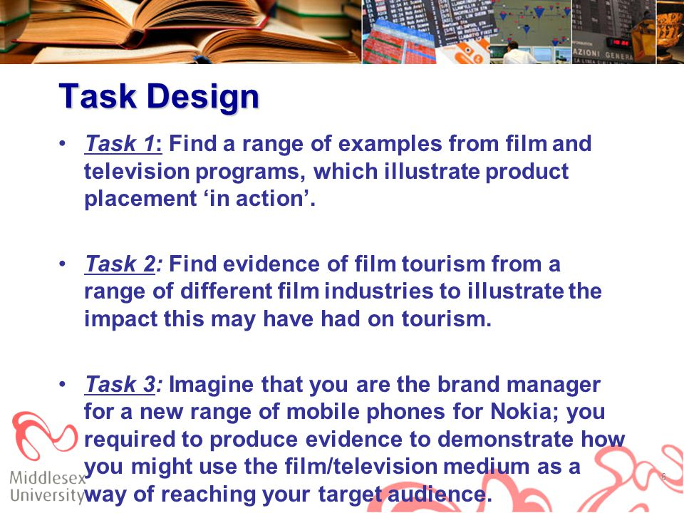 Task Design Task 1: Find a range of examples from film and television programs, which illustrate product placement 'in action'.