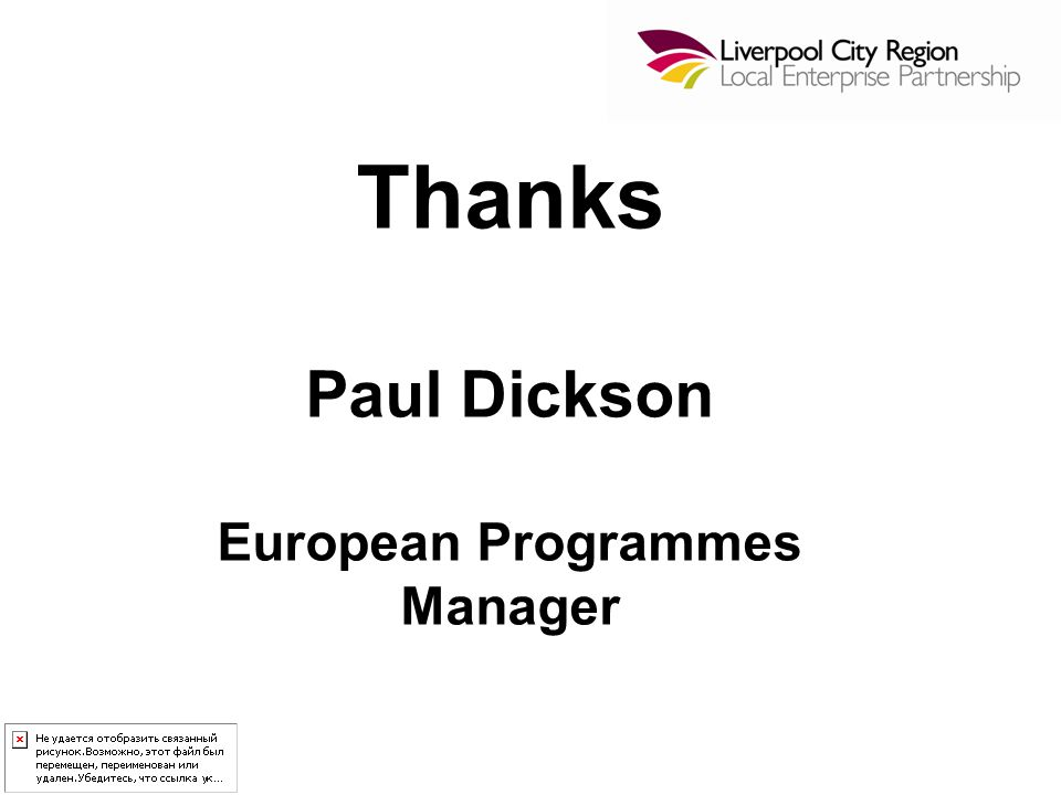 Thanks Paul Dickson European Programmes Manager