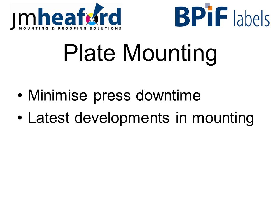 Plate Mounting Minimise press downtime Latest developments in mounting