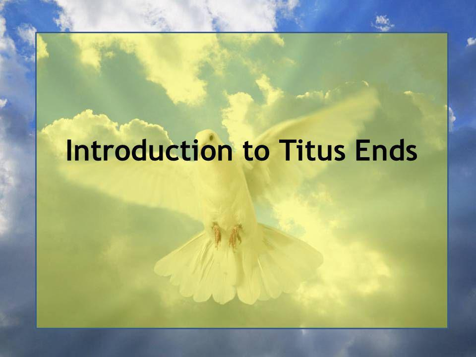 Introduction to Titus Ends