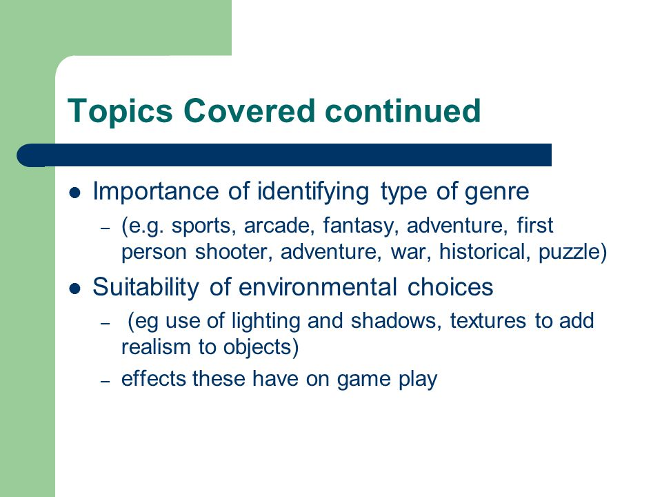 Topics Covered continued Importance of identifying type of genre – (e.g.