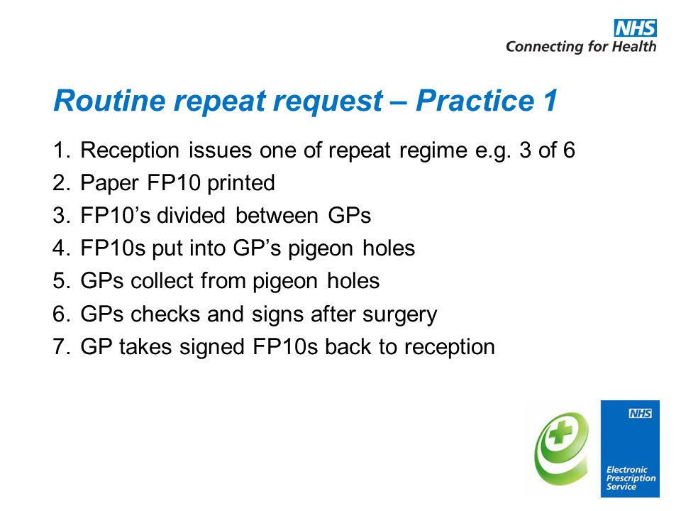 Routine repeat request – Practice 1 1. Reception issues one of repeat regime e.g.