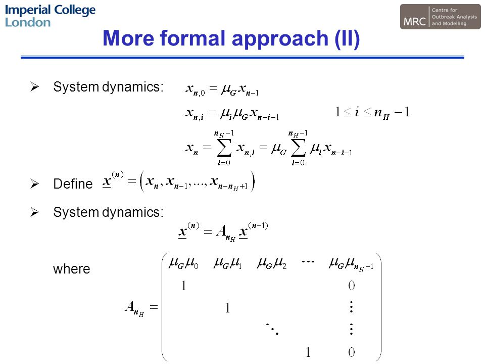 More formal approach (II)  System dynamics:  Define  System dynamics: where