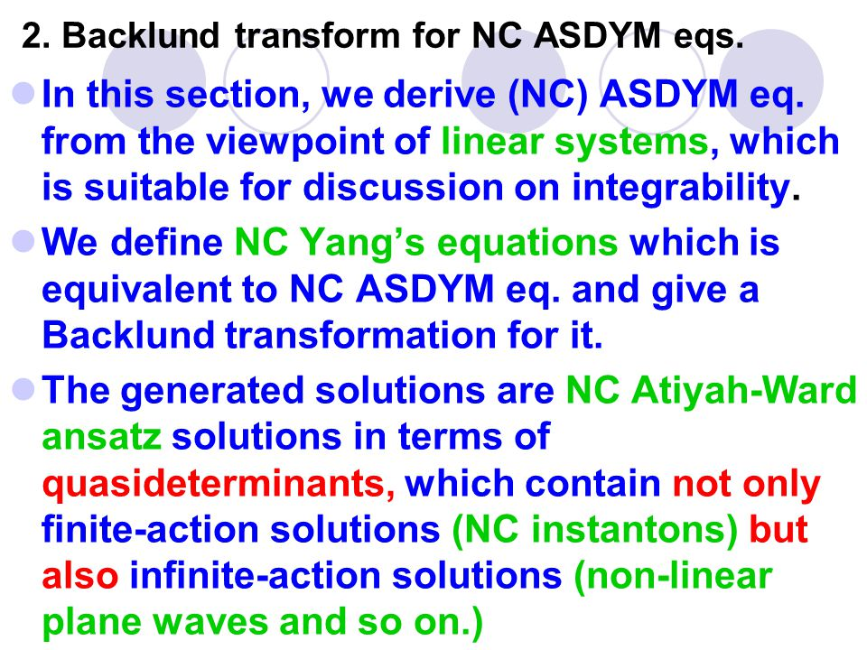 2. Backlund transform for NC ASDYM eqs. In this section, we derive (NC) ASDYM eq.