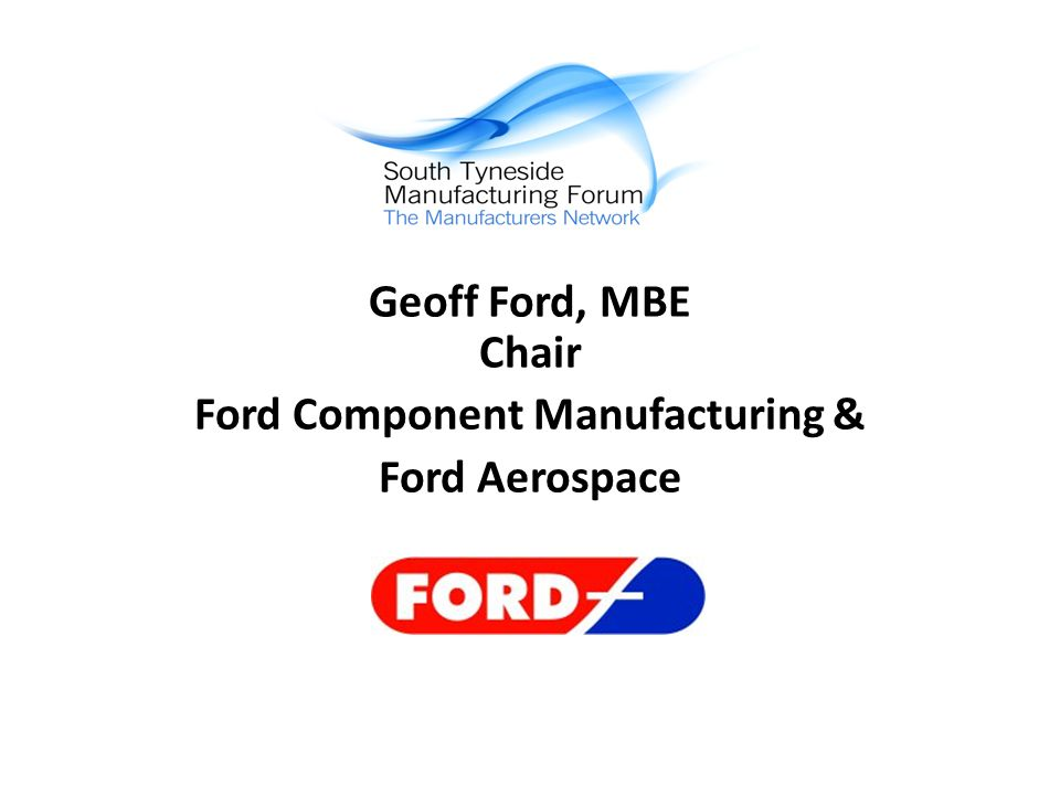 Geoff Ford, MBE Chair Ford Component Manufacturing & Ford Aerospace