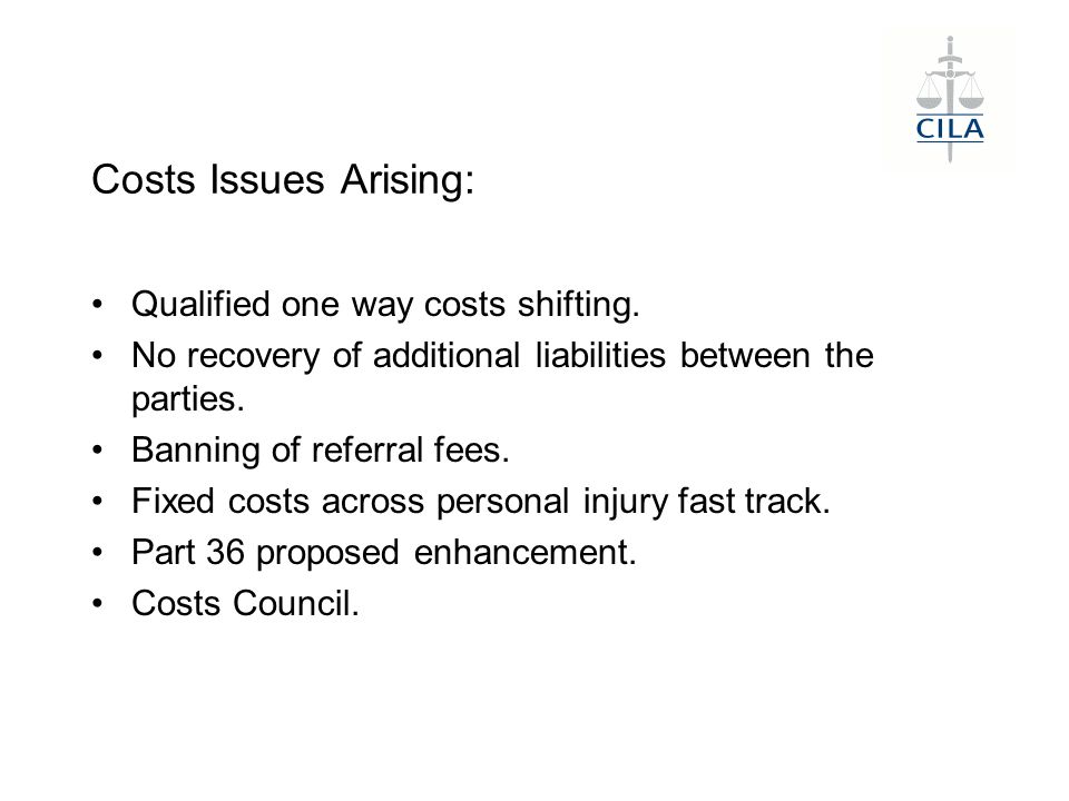 Costs Issues Arising: Qualified one way costs shifting.