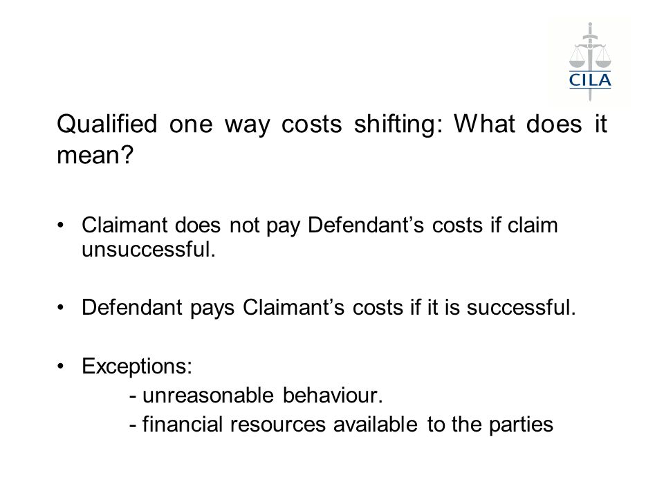Qualified one way costs shifting: What does it mean.