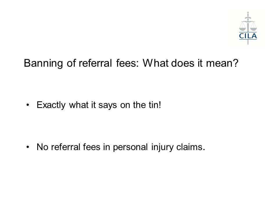 Banning of referral fees: What does it mean. Exactly what it says on the tin.