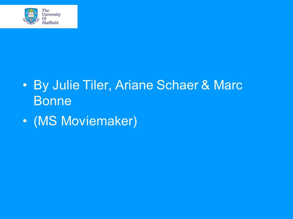 By Julie Tiler, Ariane Schaer & Marc Bonne (MS Moviemaker)