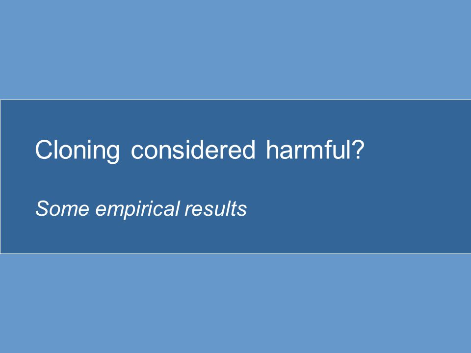 Cloning considered harmful Some empirical results