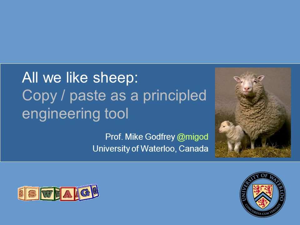All we like sheep: Copy / paste as a principled engineering tool Prof.