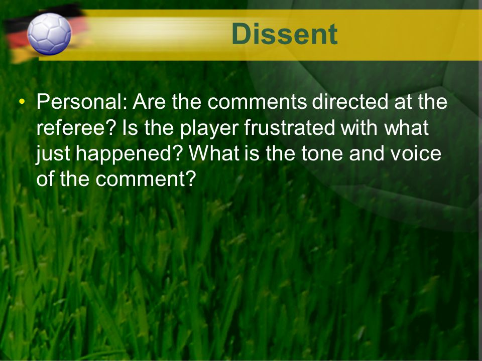 Dissent Personal: Are the comments directed at the referee.