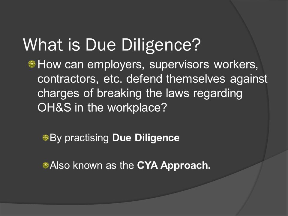 What is Due Diligence. How can employers, supervisors workers, contractors, etc.