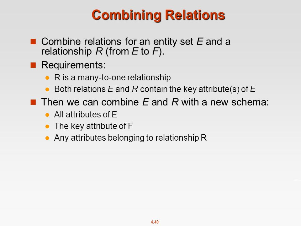 4.40 Combining Relations Combine relations for an entity set E and a relationship R (from E to F).