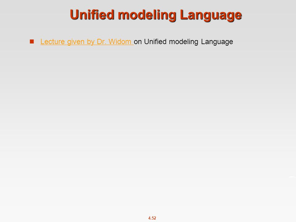 4.52 Unified modeling Language Lecture given by Dr.