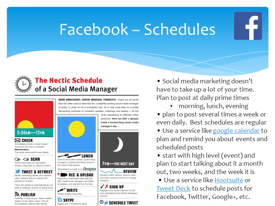 Facebook – Schedules Social media marketing doesn't have to take up a lot of your time.