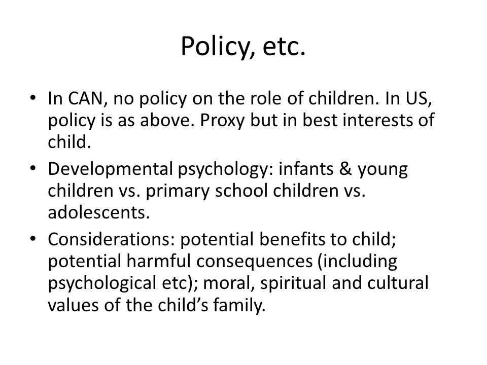 Policy, etc. In CAN, no policy on the role of children.