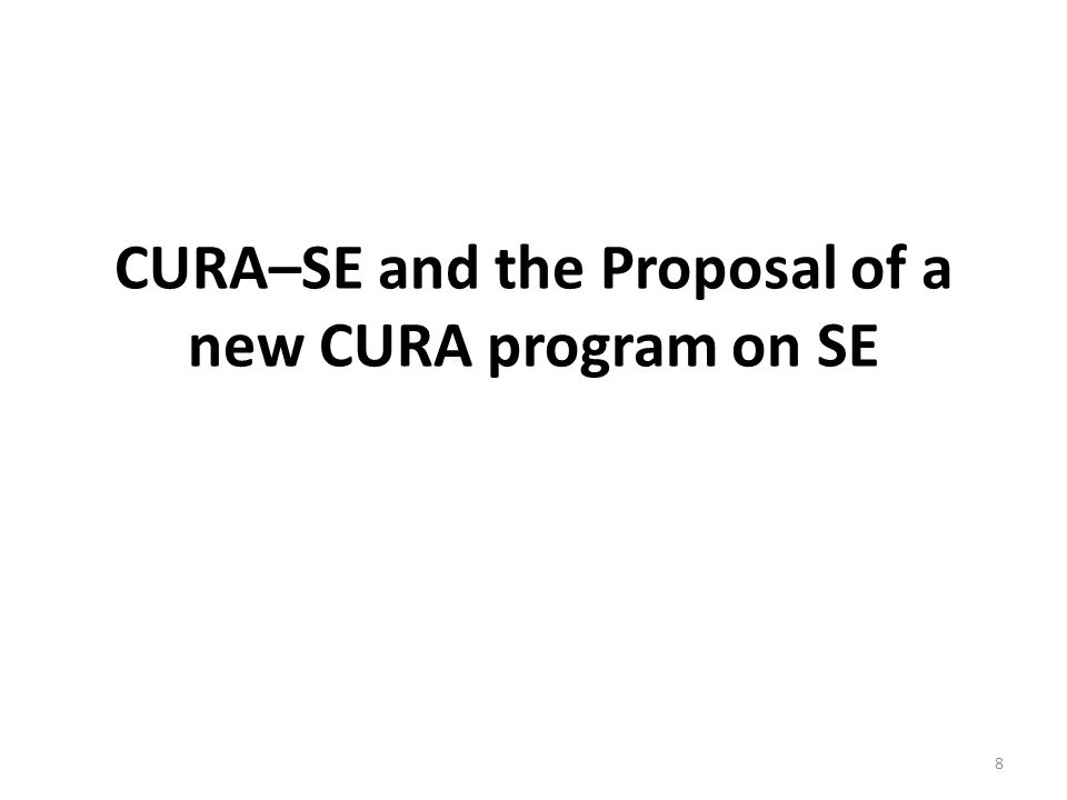 CURA–SE and the Proposal of a new CURA program on SE 8