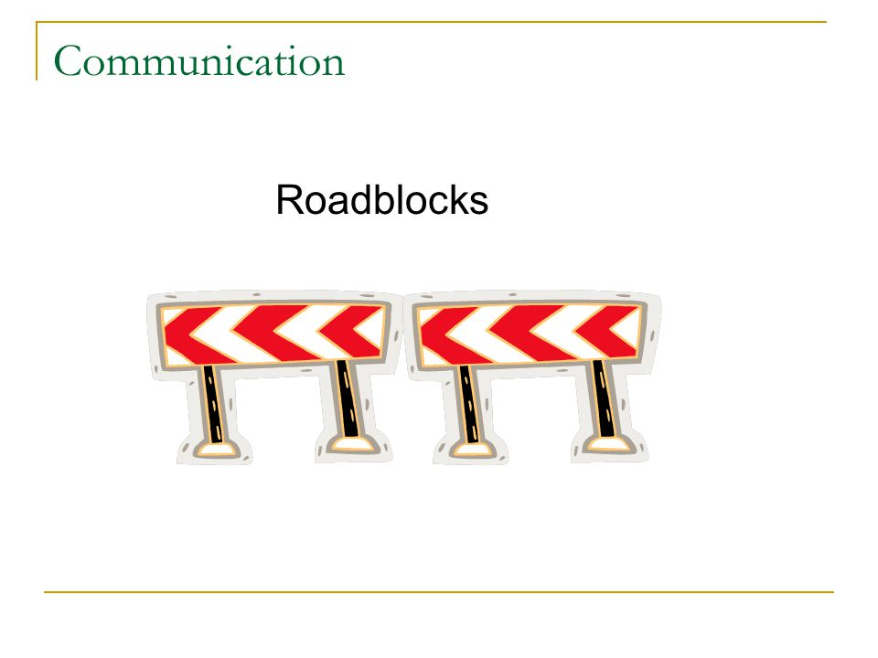 Communication Roadblocks Serc 2009