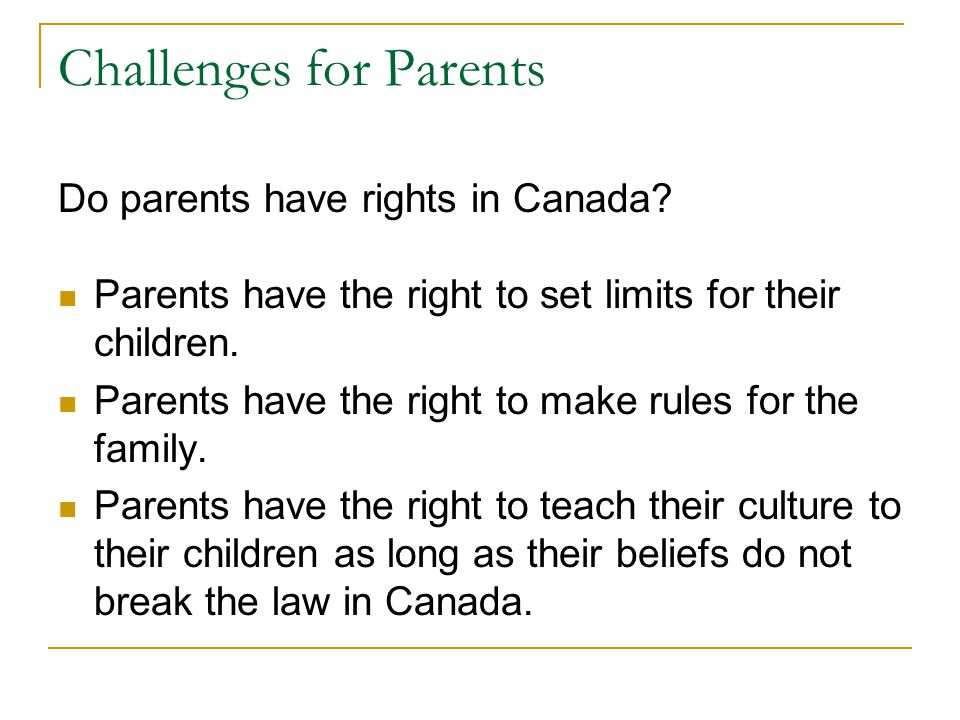 Challenges for Parents Do parents have rights in Canada.