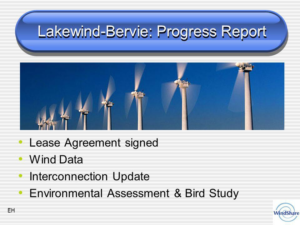 Lakewind-Bervie: Progress Report Lease Agreement signed Wind Data Interconnection Update Environmental Assessment & Bird Study EH