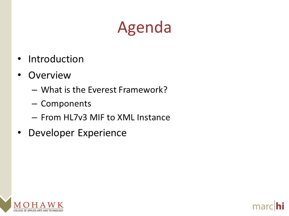 Agenda Introduction Overview – What is the Everest Framework.