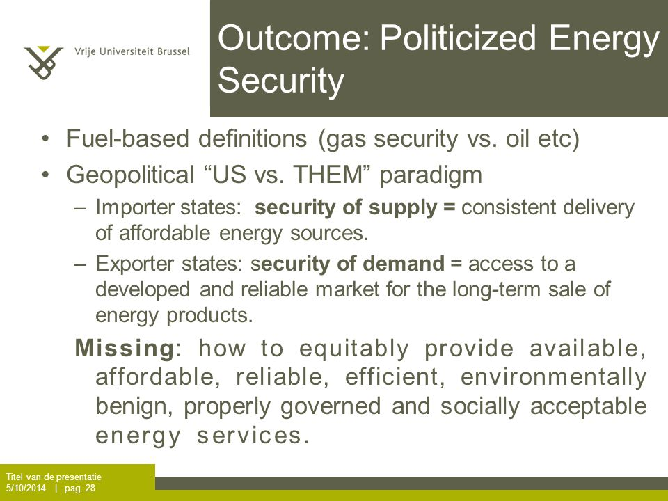 Outcome: Politicized Energy Security Fuel-based definitions (gas security vs.