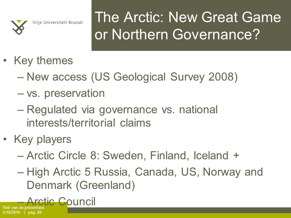 The Arctic: New Great Game or Northern Governance.