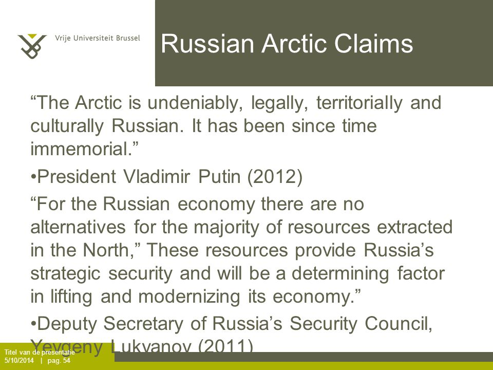 Russian Arctic Claims The Arctic is undeniably, legally, territorially and culturally Russian.