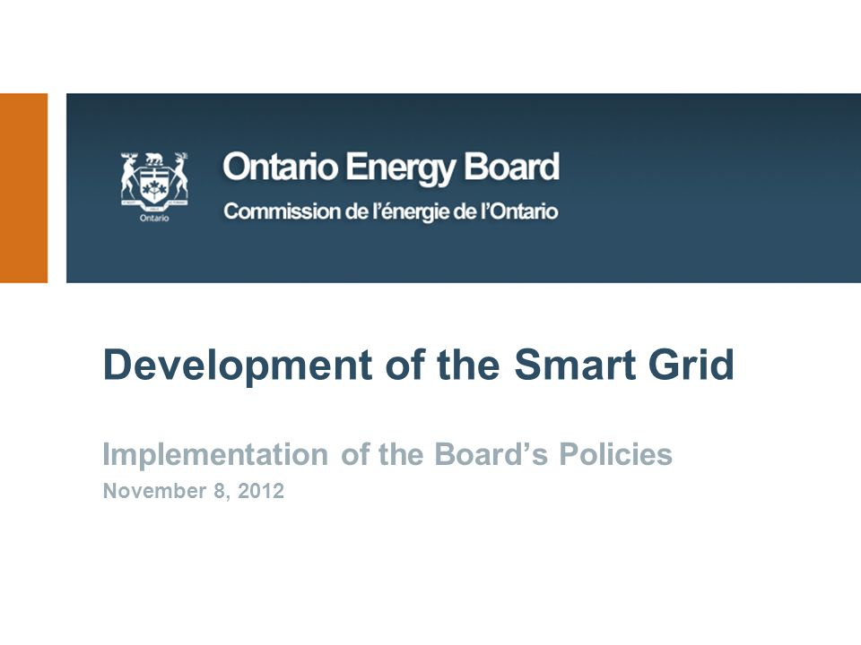 Development of the Smart Grid Implementation of the Board's Policies November 8, 2012
