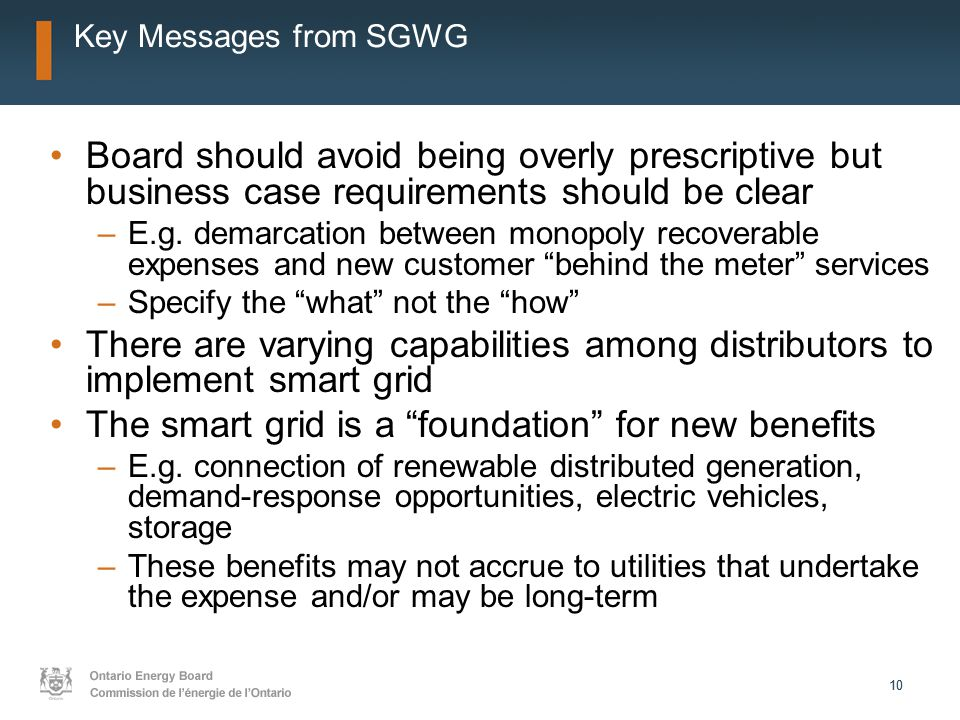 10 Key Messages from SGWG Board should avoid being overly prescriptive but business case requirements should be clear –E.g.