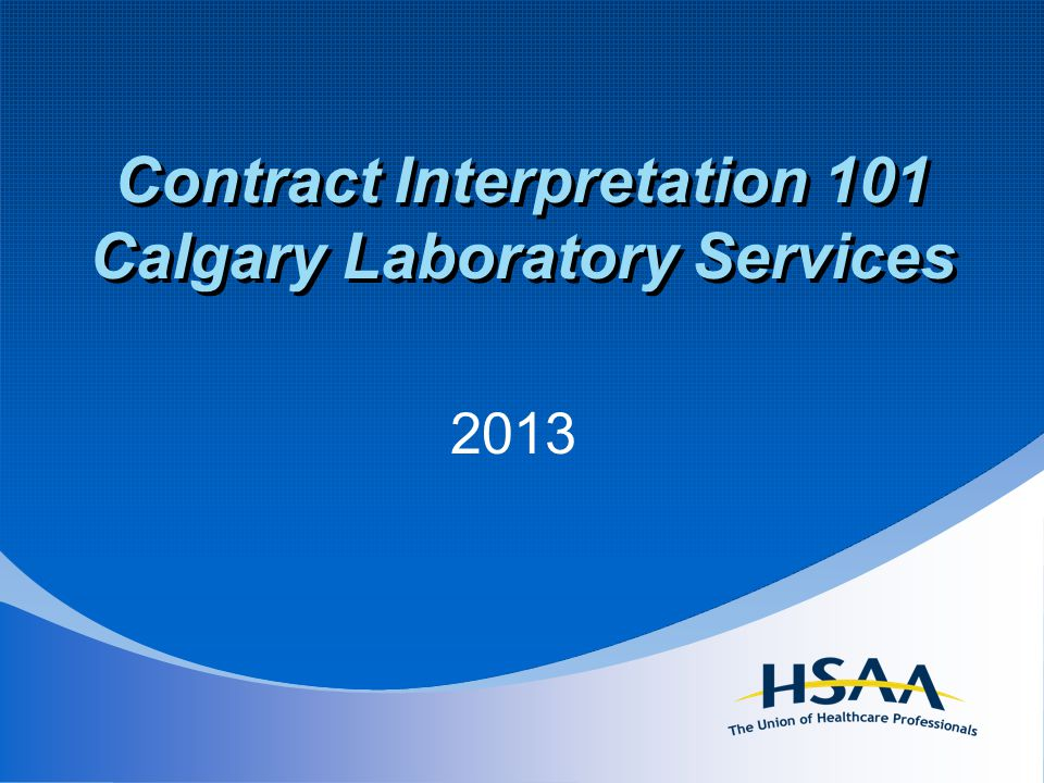 Contract Interpretation 101 Calgary Laboratory Services 2013