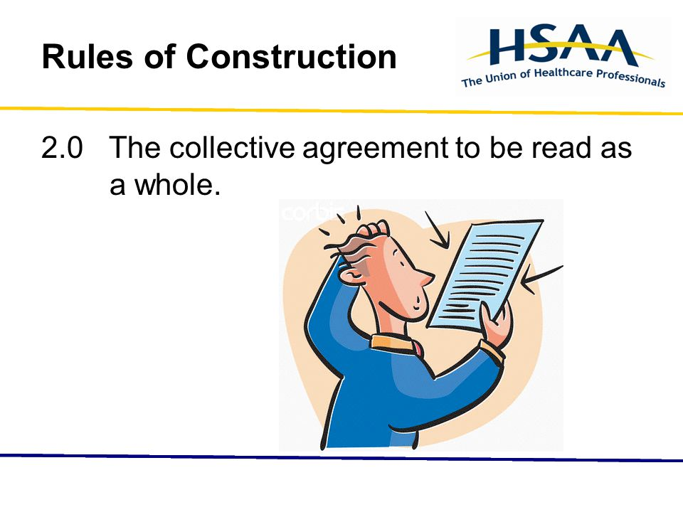 Rules of Construction 2.0 The collective agreement to be read as a whole.