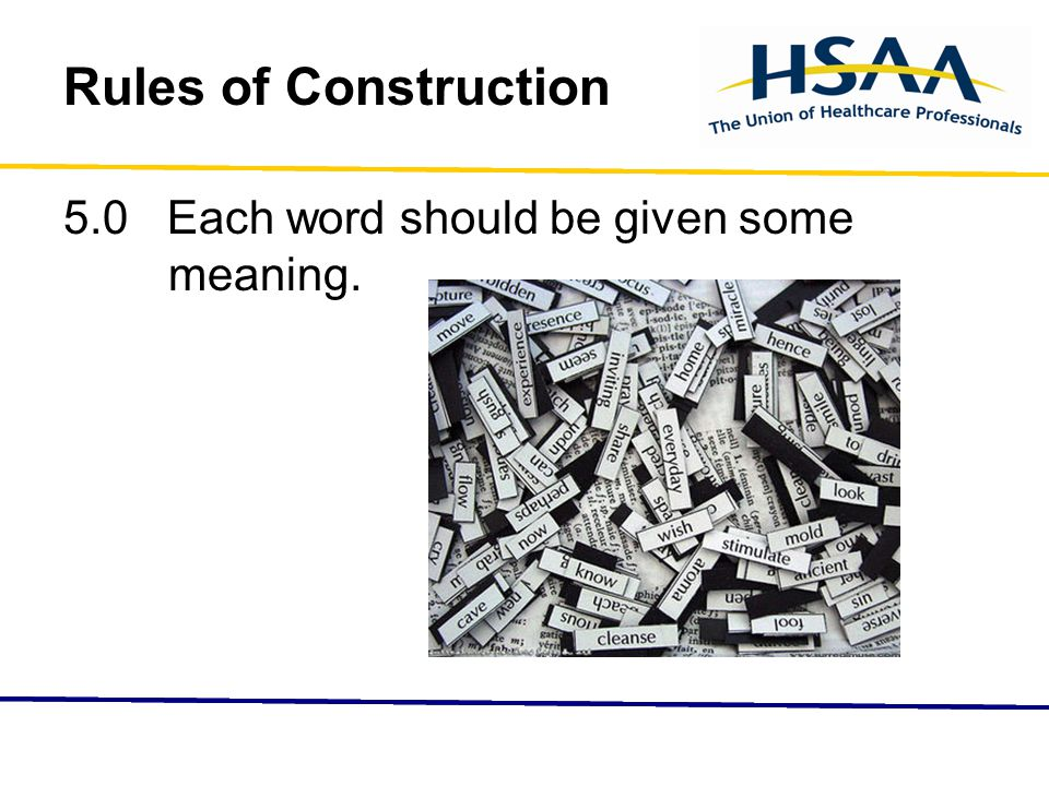 Rules of Construction 5.0 Each word should be given some meaning.