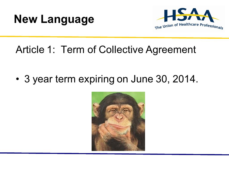 Article 1: Term of Collective Agreement 3 year term expiring on June 30, 2014.