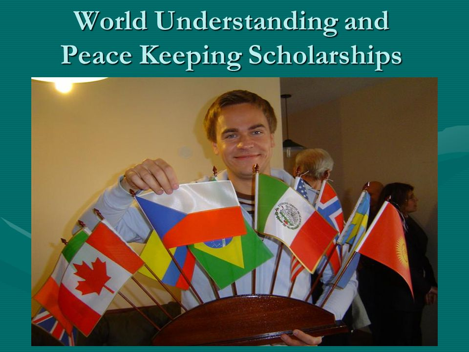 World Understanding and Peace Keeping Scholarships