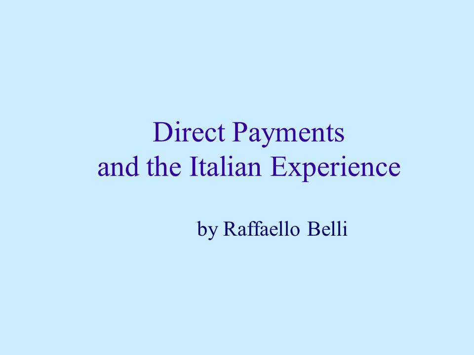 Direct Payments and the Italian Experience by Raffaello Belli