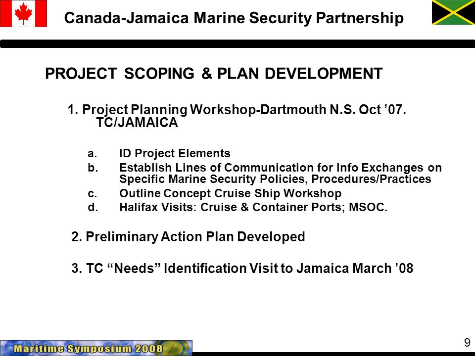 9 Canada-Jamaica Marine Security Partnership PROJECT SCOPING & PLAN DEVELOPMENT 1.