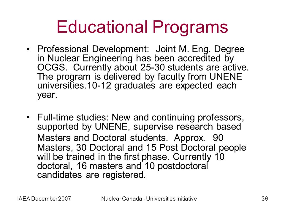 IAEA December 2007Nuclear Canada - Universities Initiative39 Educational Programs Professional Development: Joint M.