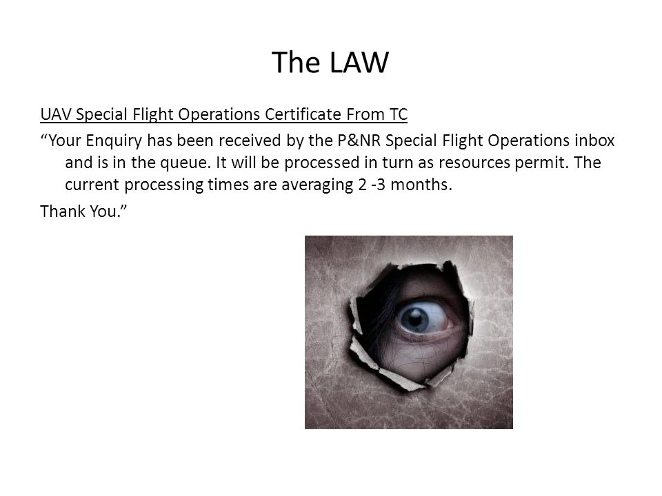 The LAW UAV Special Flight Operations Certificate From TC Your Enquiry has been received by the P&NR Special Flight Operations inbox and is in the queue.