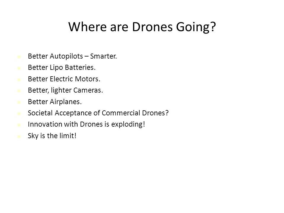 Where are Drones Going. Better Autopilots – Smarter.