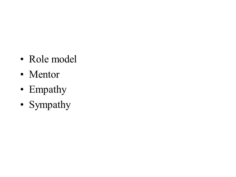 Role model Mentor Empathy Sympathy