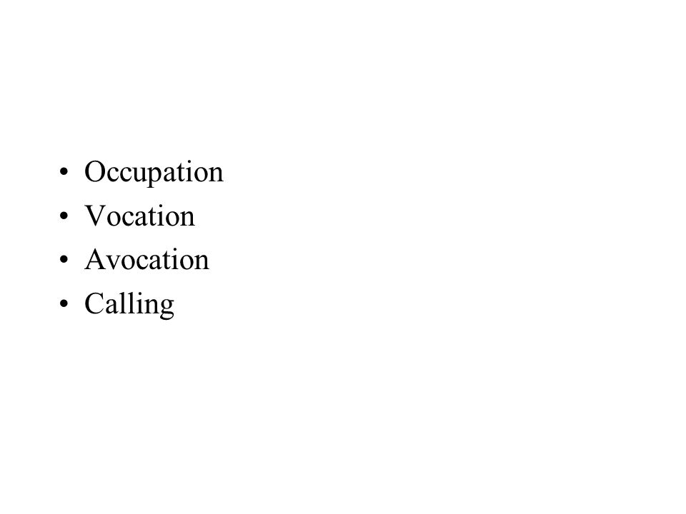 Occupation Vocation Avocation Calling