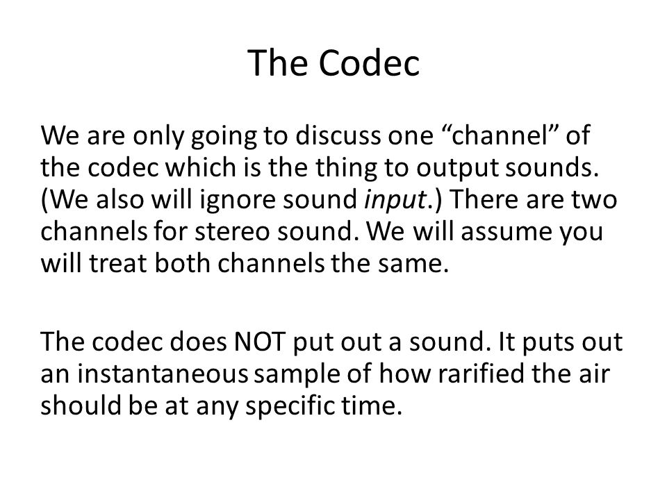 The Codec We are only going to discuss one channel of the codec which is the thing to output sounds.